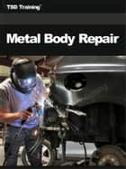 Metal Body Repair (Mechanics and Hydraulics) ebook by TSD Training
