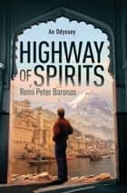 Highway of Spirits ebook by Remi Peter Baronas