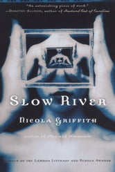 Slow River ebook by Nicola Griffith