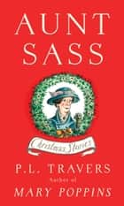 Aunt Sass - Christmas Stories ebook by P.L. Travers