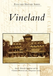 Vineland ebook by Arjorie Moniodis Ingraham,The Vineland Historical and Antiquarian Society