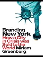 Branding New York ebook by Miriam Greenberg