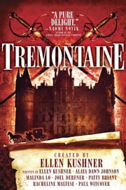 Tremontaine ebook by Ellen Kushner, Malinda Lo, Joel Derfner,...