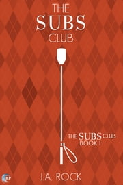 The Subs Club ebook by J.A. Rock