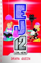 EJ12 Girl Hero 8 Drama Queen ebook by Susannah McFarlane