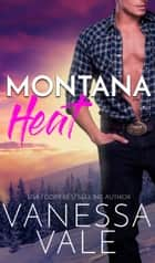 Montana Heat ebook by Vanessa Vale