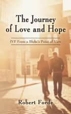 The Journey of Love and Hope ebook by Robert Forde