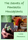 The Secrets of Fantastic Houseplants