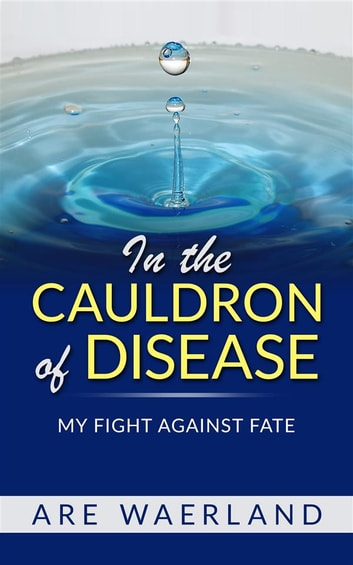 In the Cauldron of Disease ebook by Are Waerland