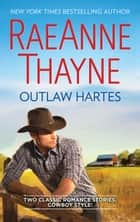 Outlaw Hartes - The Valentine Two-Step\Cassidy Harte and the Comeback Kid ebook by RaeAnne Thayne
