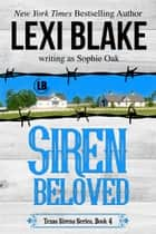 Siren Beloved ebook by Lexi Blake, Sophie Oak