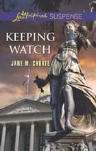 Keeping Watch ebook by Jane M. Choate