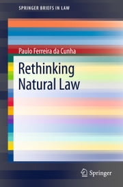 Rethinking Natural Law ebook by Paulo Ferreira da Cunha