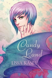 Candy Land ebook by Lissa Kasey