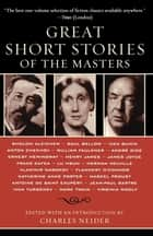 Great Short Stories of the Masters ebook by Charles Neider