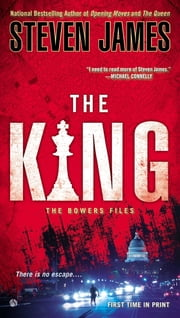 The King - The Bowers Files ebook by Steven James