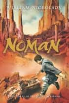 Noman - Book Three of the Noble Warriors ebook by William Nicholson