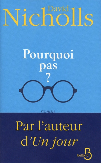 Pourquoi pas ? eBook by David NICHOLLS