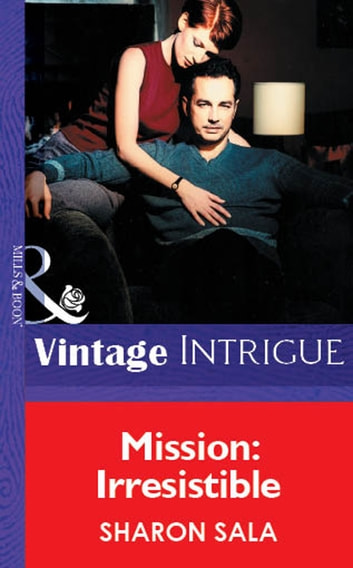 Mission: Irresistible (Mills & Boon Vintage Intrigue) 電子書 by Sharon Sala