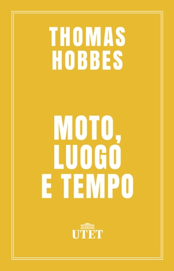 Moto, luogo e tempo ebook by Thomas Hobbes