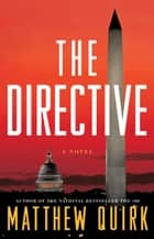 The Directive - A Novel ebook by Matthew Quirk