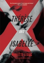 Thérèse and Isabelle ebook by Violette Leduc,Michael Lucey,Sophie Lewis