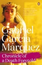 Chronicle of a Death Foretold ebook by Gabriel Garcia Marquez