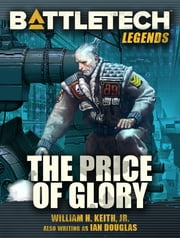BattleTech Legends: The Price of Glory ebook by William H. Keith, Jr.