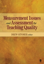 Measurement Issues and Assessment for Teaching Quality ebook by Drew H. Gitomer