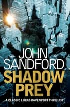 Shadow Prey - Lucas Davenport 2 ebook by