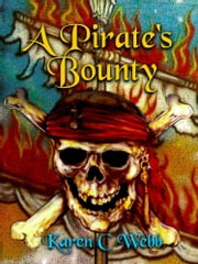 A Pirate's Bounty ebook by Karen C. Webb