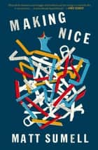 Making Nice - A Novel in Stories ebook by Matt Sumell
