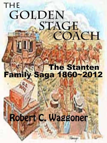 The Golden Stagecoach ebook by Robert C. Waggoner