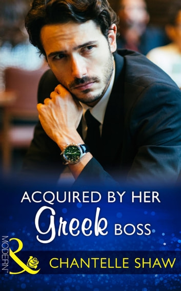 Acquired By Her Greek Boss (Mills & Boon Modern) ebook by Chantelle Shaw