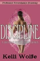 Discipline - A Victorian Medical Exam Erotica ebook by Kelli Wolfe