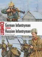 German Infantryman vs Russian Infantryman ebook by Robert Forczyk,Mr Adam Hook