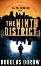 The Ninth District - An FBI Thriller (Book 1) eBook by Douglas Dorow