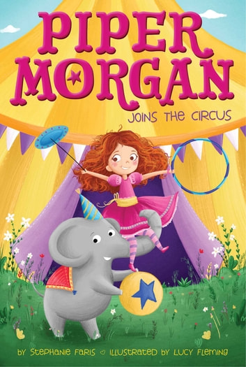 Piper Morgan Joins the Circus ebook by Stephanie Faris