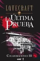 La última prueba ebook by H.P. Lovecraft