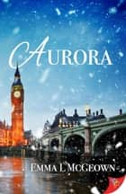 Aurora ebook by Emma L McGeown
