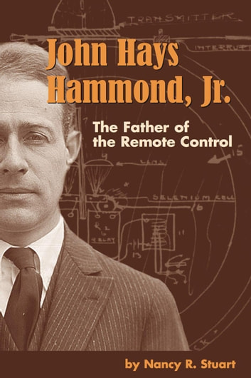 John hays hammond jr the father of remote control ebook by nancy john hays hammond jr the father of remote control ebook by nancy r fandeluxe Image collections