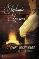El club Bastion. Pasión inesperada ebook by Stephanie Laurens, Raquel Duato