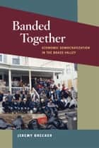 Banded Together ebook by Jeremy Brecher