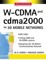 W-CDMA and cdma2000 for 3G Mobile Networks ebook by Karim, M. R.
