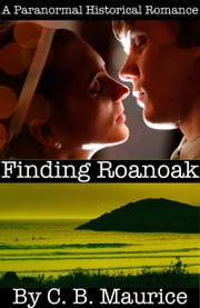 Finding Roanoak ebook by C. B. Maurice