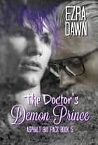 The Doctor's Demon Prince ebook by