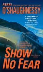 Show No Fear ebook by Perri O'Shaughnessy