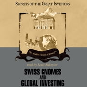 Swiss Gnomes and Global Investing audiobook by Ron Holland, Alex Green, Mark Skousen,...