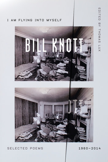 I Am Flying into Myself - Selected Poems, 1960-2014 ebook by Bill Knott