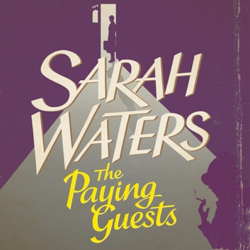 The Paying Guests - shortlisted for the Women's Prize for Fiction audiobook by Sarah Waters
